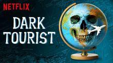 dark-tourist-netflix